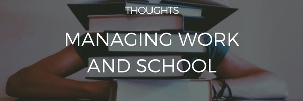 Managing Work and School