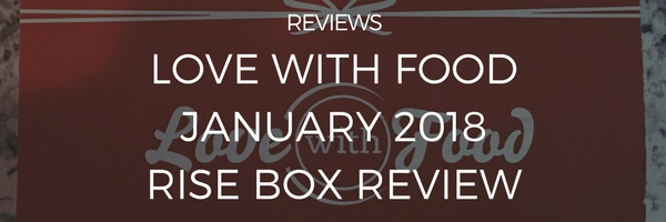 Love With Food January 2018 RISE Tasting Box Review