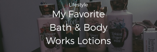 My Favorite Bath & Body Works Lotions